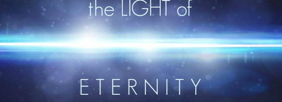 """In the Light of Eternity"""